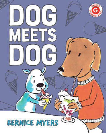 Dog Meets Dog by Bernice Myers