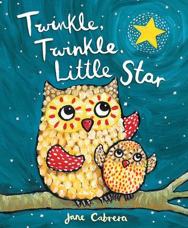 Twinkle, Twinkle, Little Star by Jane Cabrera
