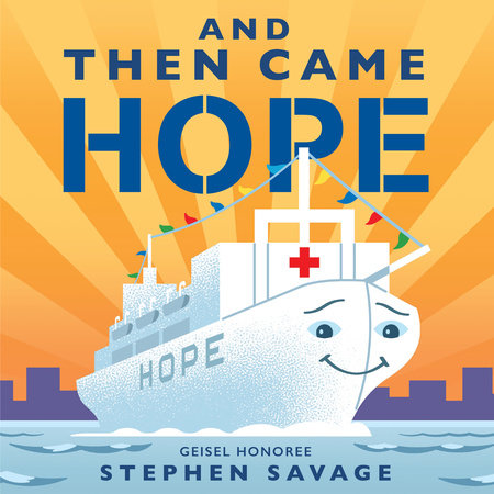 And Then Came Hope by Stephen Savage