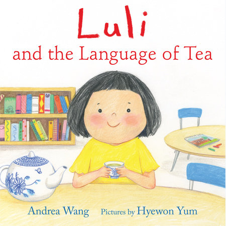Luli and the Language of Tea by Andrea Wang