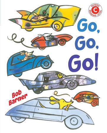 Go, Go, Go by Bob Barner