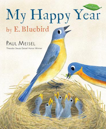 My Happy Year by E.Bluebird by Paul Meisel