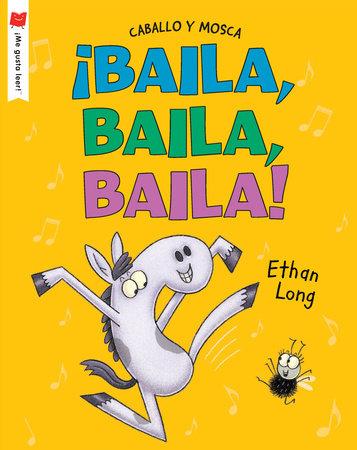 ¡Baila, baila, baila! by Ethan Long