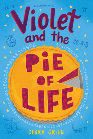 Violet and the Pie of Life by D. L. Green