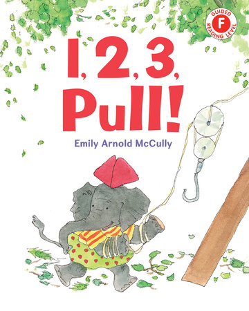 1, 2, 3, Pull! by Emily Arnold McCully