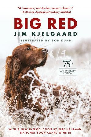 Big Red (75th Anniversary Edition) by Jim Kjelgaard