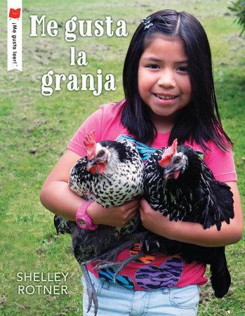 Me gusta la granja by Shelley Rotner