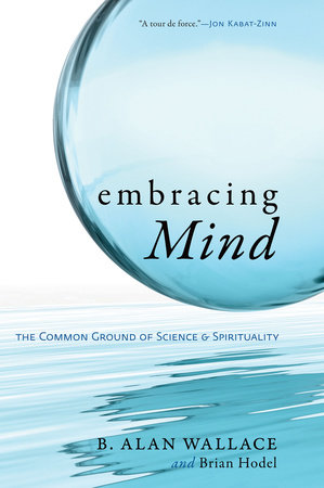 Embracing Mind by B. Alan Wallace and Brian Hodel