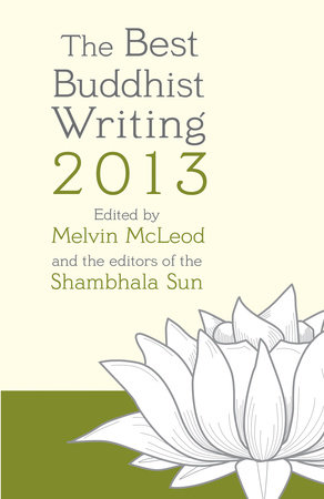 The Best Buddhist Writing 2013 by