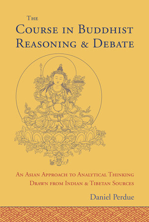 The Course in Buddhist Reasoning and Debate by Daniel E. Perdue