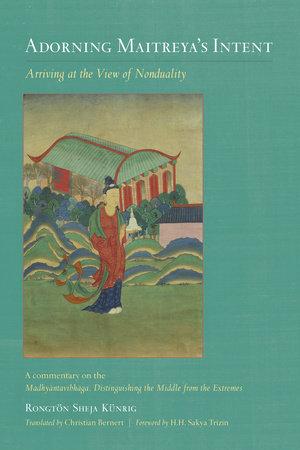 Adorning Maitreya's Intent by Rongtonpa