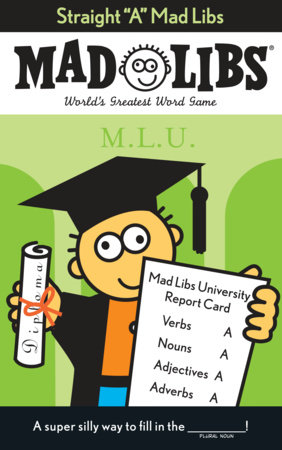 "Straight ""A"" Mad Libs by Roger Price and Leonard Stern"