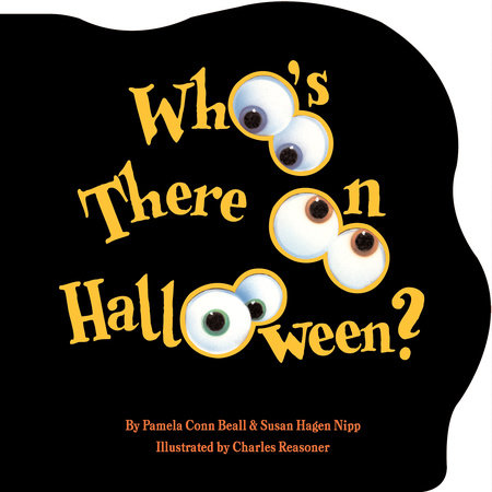 Who's There On Halloween? by Susan Hagen Nipp and Pamela Conn Beall