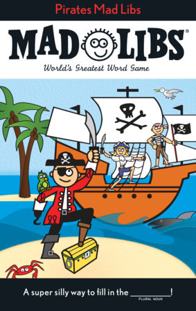 Pirates Mad Libs by Roger Price and Leonard Stern