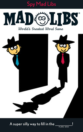 Spy Mad Libs by Roger Price and Leonard Stern