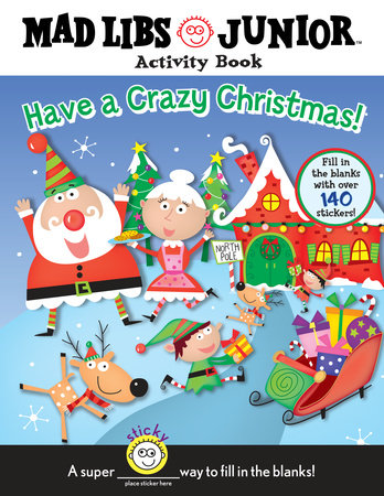 Have a Crazy Christmas! by Brenda Sexton