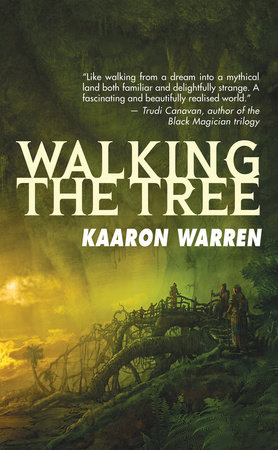 Walking the Tree by Kaaron Warren