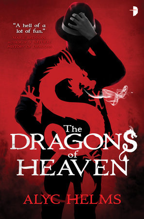 The Dragons of Heaven by Alyc Helms