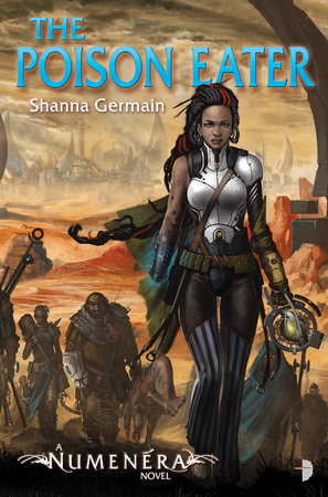 Numenera - The Poison Eater by Shanna Germain