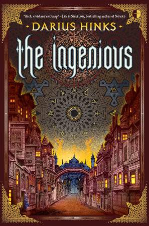 The Ingenious by Darius Hinks