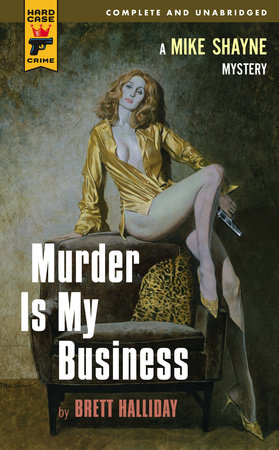 Murder Is My Business by Brett Halliday