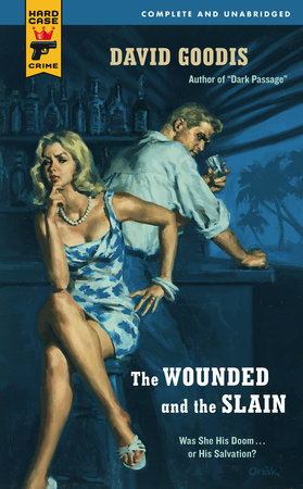 The Wounded and the Slain by David Goodis