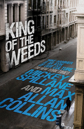 Mike Hammer: King of the Weeds by Mickey Spillane and Max Allan Collins