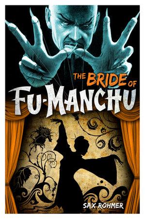 Fu-Manchu: The Bride of Fu-Manchu by Sax Rohmer