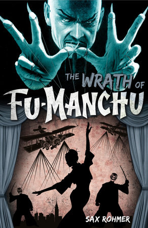 Fu-Manchu - The Wrath of Fu-Manchu and Other Stories by Sax Rohmer