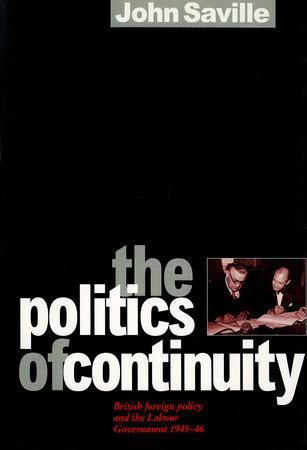 The Politics of Continuity by John Saville