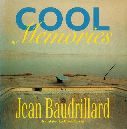 Cool Memories by Jean Baudrillard