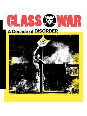 Class War by Ian Bone, Alan Pullen and Tim Scargill
