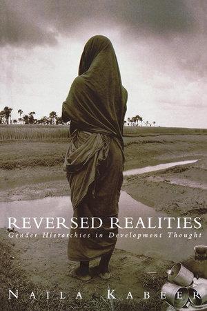 Reversed Realities by Naila Kabeer