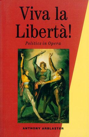 Viva La Liberta! by Anthony Arblaster