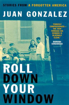 Roll Down Your Window by Juan Gonzalez