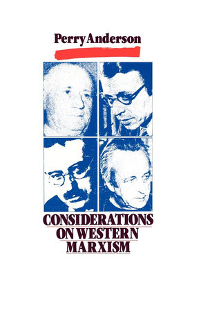 Considerations on Western Marxism by Perry Anderson