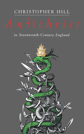 Antichrist in Seventeenth-Century England by Christopher Hill
