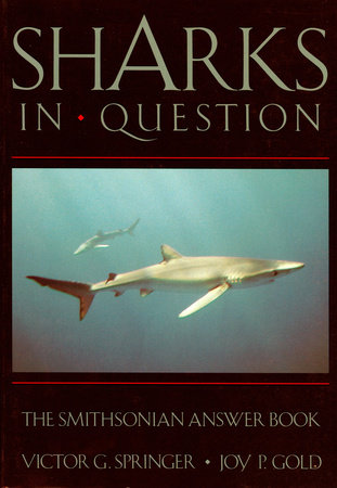 Sharks in Question by Victor G. Springer and Joy P. Gold