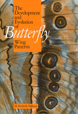 The Development and Evolution of Butterfly Wing Patterns by H. Frederik Nijhout