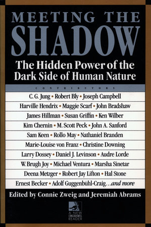 Meeting the Shadow by Connie Zweig and Jeremiah Abrams