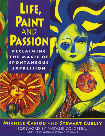 Life, Paint and Passion by Michele Cassou and Stewart Cubley