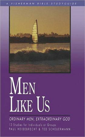 Men Like Us by Paul Heidebrecht and Ted Scheurmann
