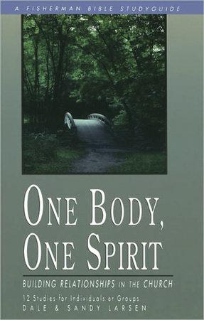 One Body, One Spirit by Dale Larsen and Sandy Larsen
