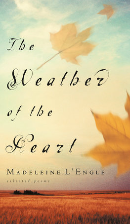 The Weather of the Heart by Madeleine L'Engle