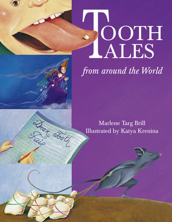 Tooth Tales from Around the World by Marlene Targ Brill