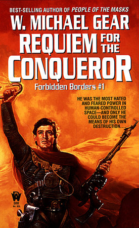 Requiem for the Conqueror by W. Michael Gear