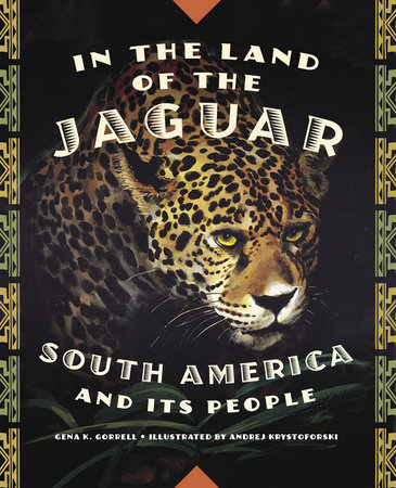 In the Land of the Jaguar by Gena K. Gorrell