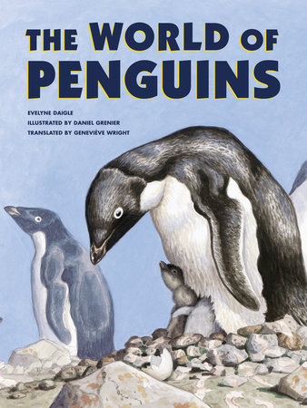 The World of Penguins by Evelyne Daigle