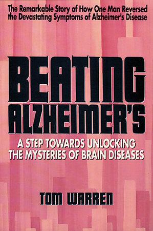 Beating Alzheimer's by Tom Warren