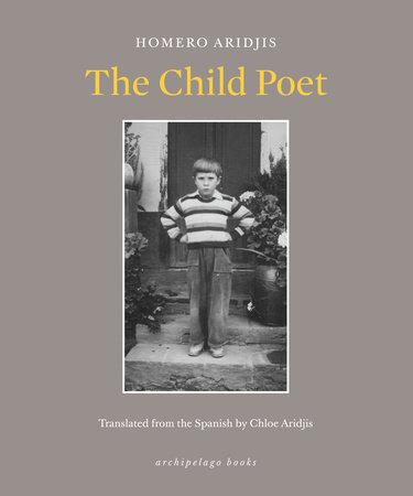 The Child Poet by Homero Aridjis